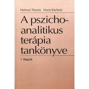 A pszichoanalitikus terápia tankönyve 1 Alapok