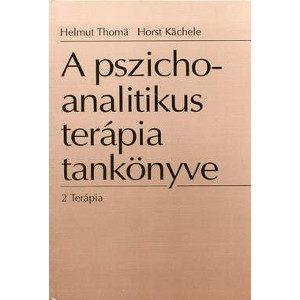 A pszichoanalitikus terápia tankönyve 2 Terápia
