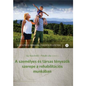 A személyes és társas tényezők szerepe a rehabilitációs munkában