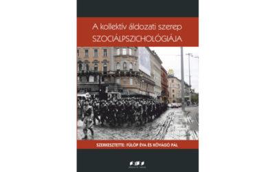 A kollektív áldozati szerep szociálpszichológiája – Szerkesztette: Fülöp Éva és Kővágó Pál