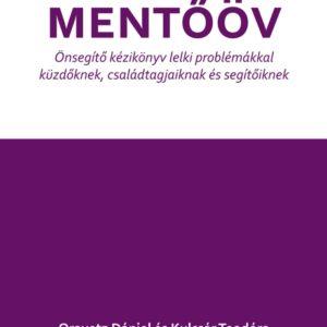 Mentőöv - önsegítő kézikönyve lelki problémákkal küzdőknek, családtagjaiknak és segítőiknek