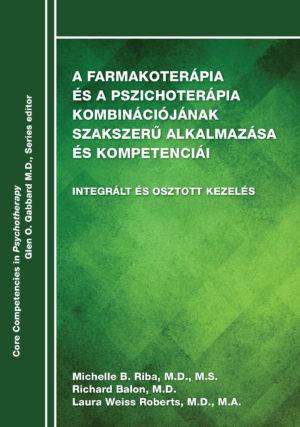 A farmakoterápia és a pszichoterápia kombinációjának szakszerű alkalmazása és kompetenciái borító